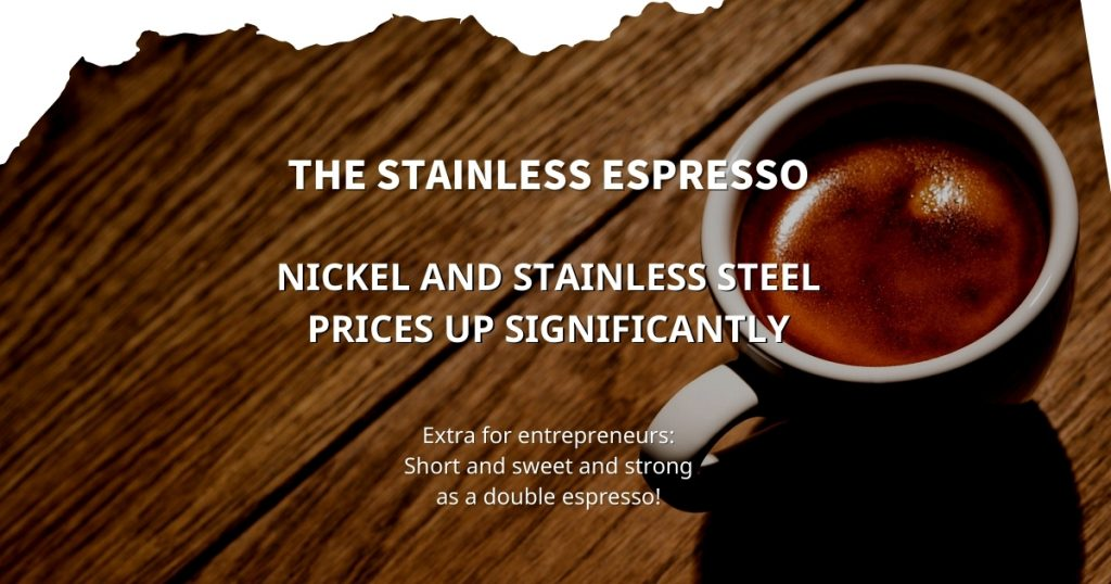 Stainless Espresso: Nickel and stainless steel prices up significantly