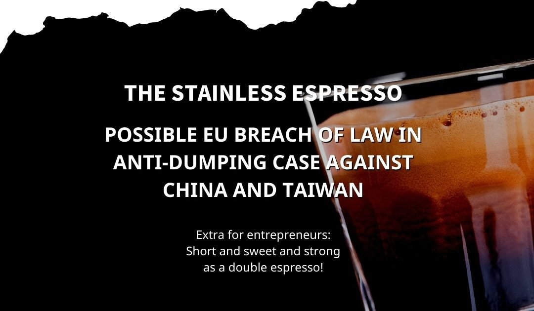 Stainless Espresso: Possible EU breach of law in anti-dumping case against China and Taiwan