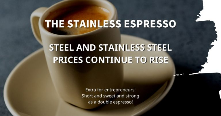 Stainless Espresso: Steel and stainless steel prices continue to rise