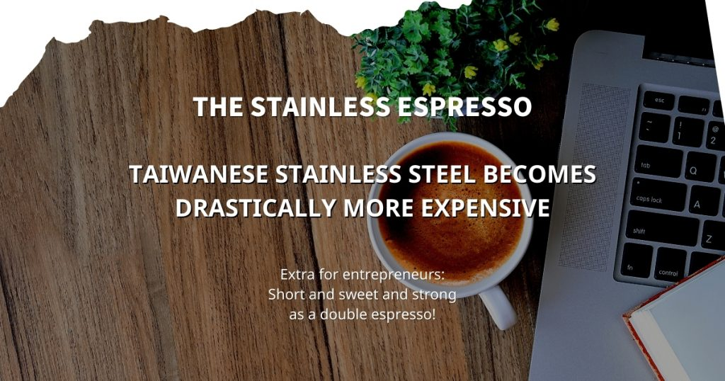 Stainless Espresso: Taiwanese stainless steel becomes drastically more expensive