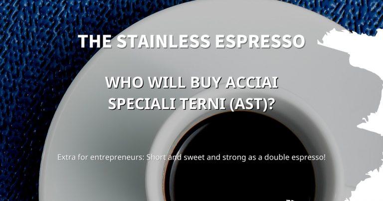 Stainless Espresso: Who will buy Acciai Speciali Terni (AST)?