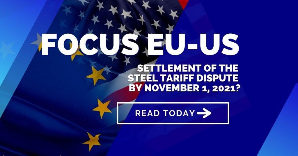 FOCUS EU-US: Settlement of the steel tariff dispute by November 1, 2021?