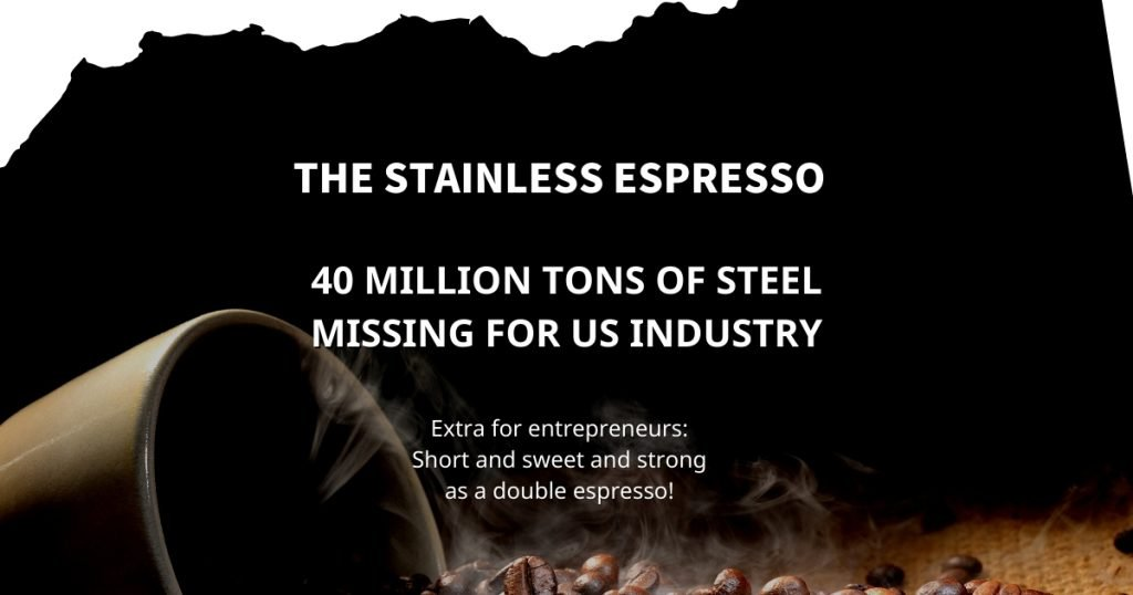 Stainless Espresso: 40 million tons of steel missing for US industry