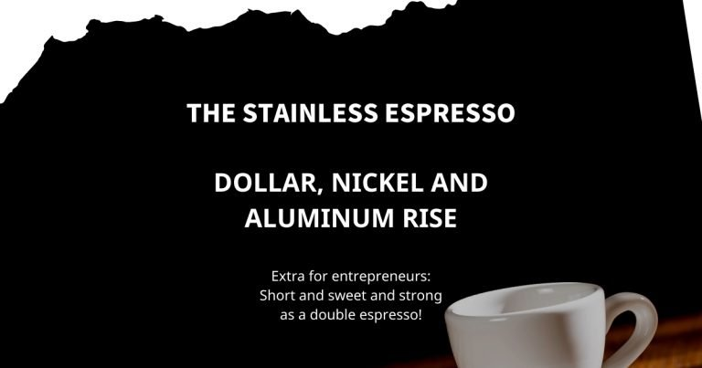 Stainless Espresso: Dollar, nickel and aluminum rise