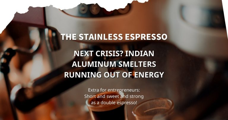 Stainless Espresso: Next crisis? Indian aluminum smelters running out of energy