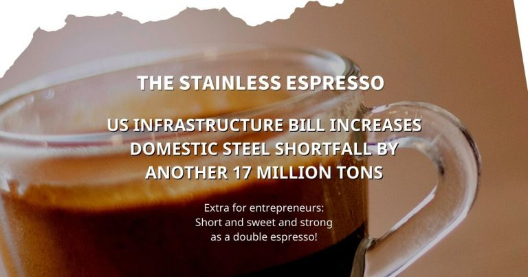 Stainless Espresso: US infrastructure bill increases domestic steel shortfall by probably another 17 million tons