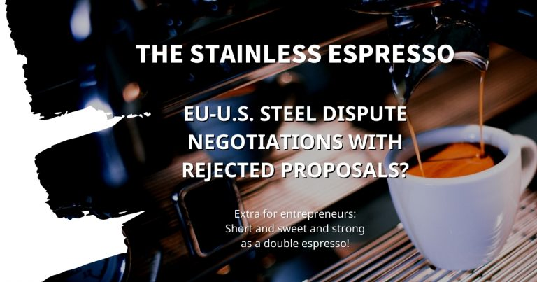 Stainless Espresso: EU-U.S. steel dispute negotiations with rejected proposals?