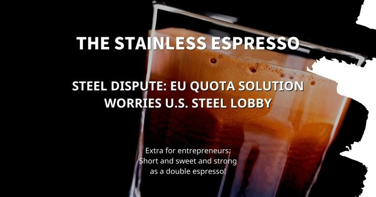 Stainless Espresso: EU quota solution worries U.S. steel lobby
