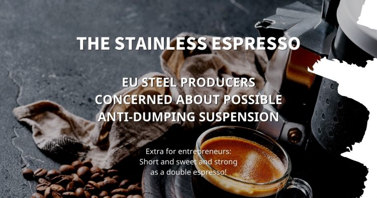 Stainless Espresso: EU steel producers concerned about possible anti-dumping suspension