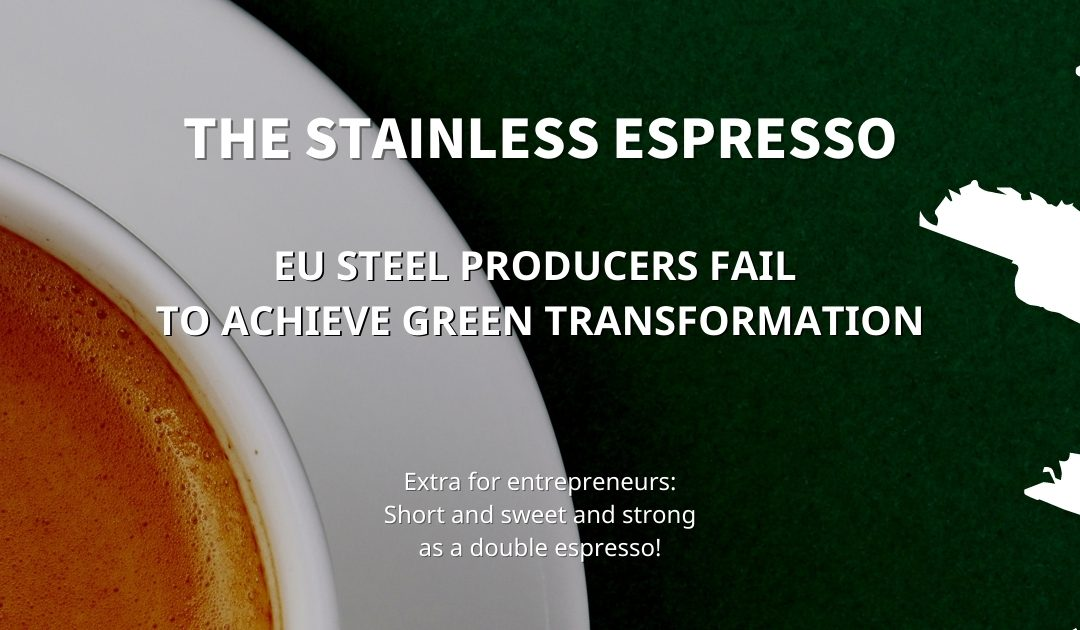 Stainless Espresso: EU steel producers fail to achieve green transformation