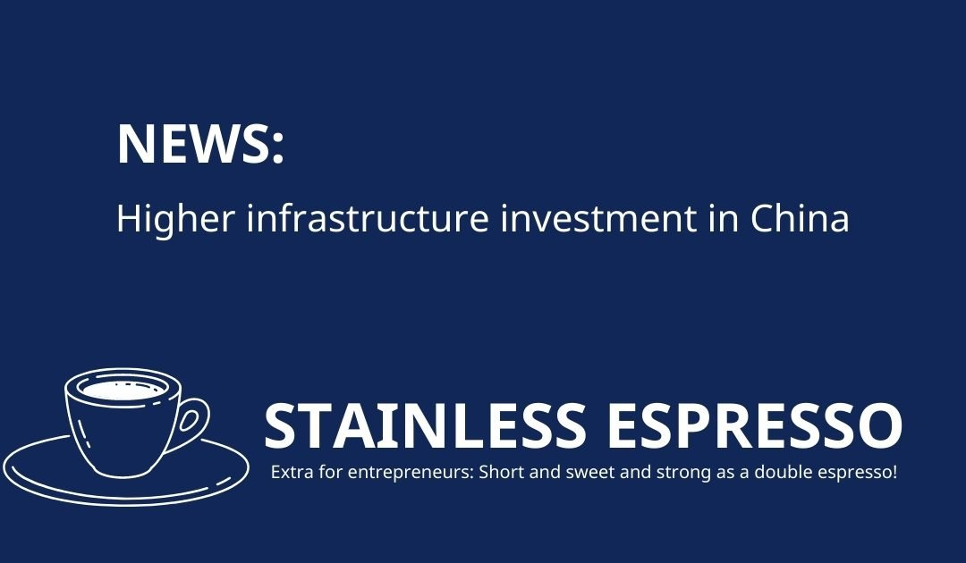 Stainless Espresso: Higher infrastructure investment in China