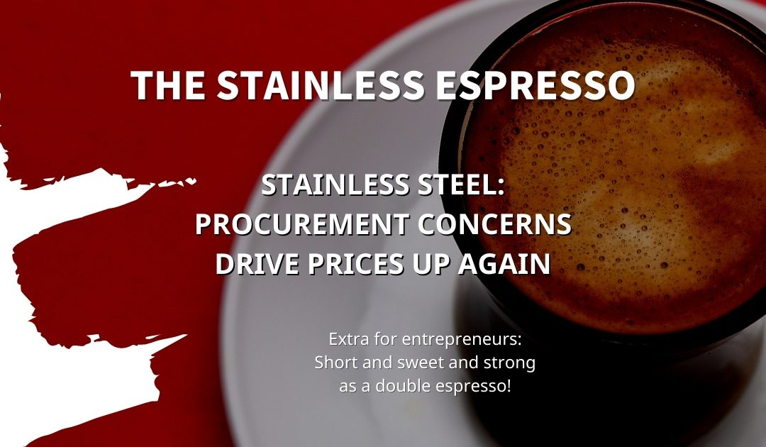 Stainless Espresso: Procurement concerns drive prices up again