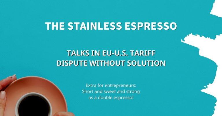 Stainless Espresso: Talks in EU-U.S. tariff dispute without solution
