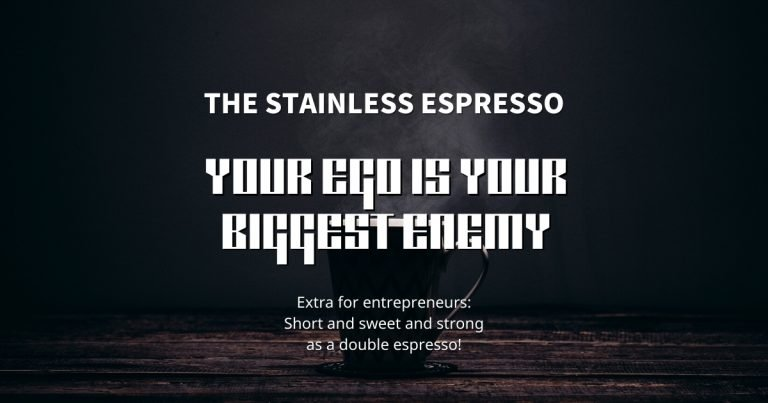 Stainless Espresso: Your Ego Is Your Biggest Enemy