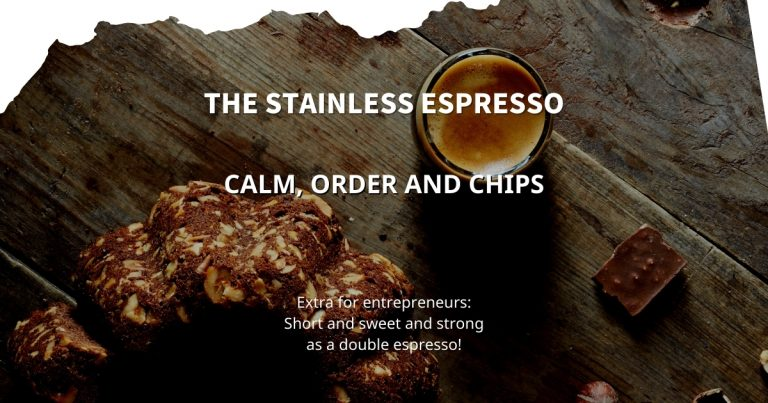 Stainless Espresso: calm, order and chips