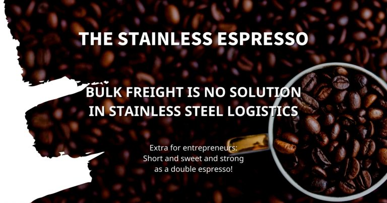 Stainless Espresso: Bulk Freight is no solution in stainless steel logistics