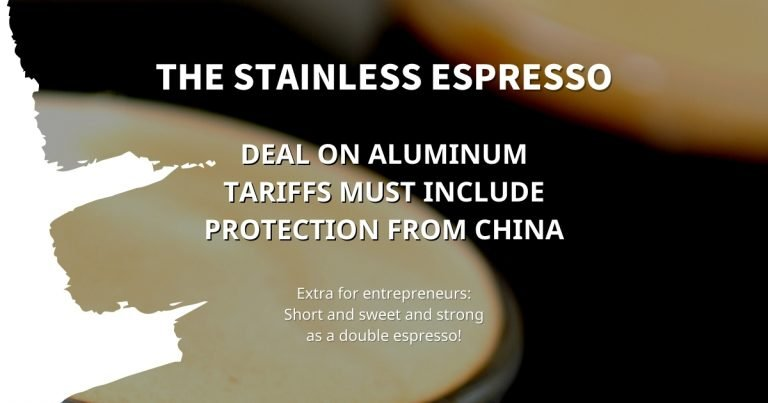 Stainless Espresso: Deal on aluminum tariffs must include protection from China