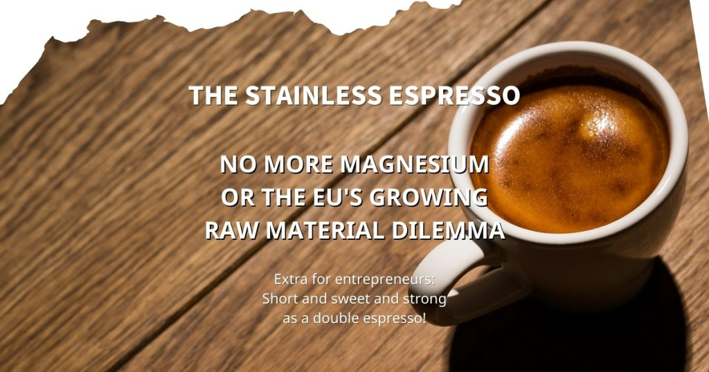 Stainless Espresso: No more magnesium or the EU's growing raw material dilemma