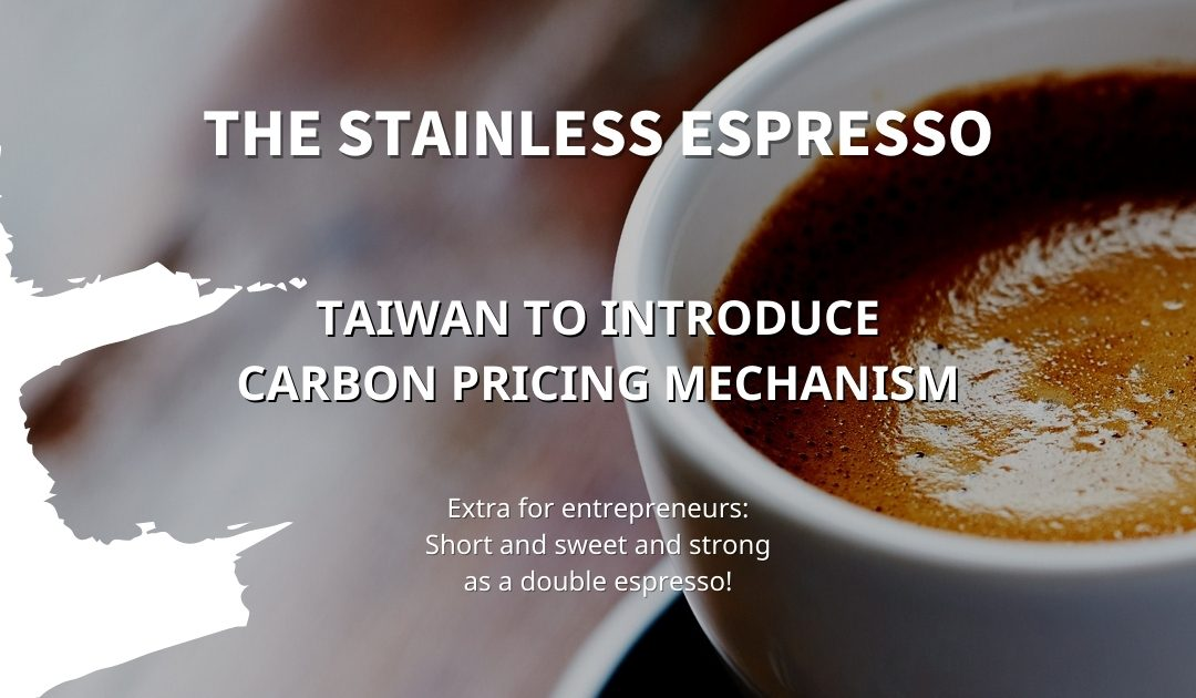Stainless Espresso: Taiwan to introduce carbon pricing mechanism in 2023